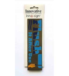 "100% Stainless Steel Grade 304 Collectable Inno Sign ""Flush It After Use "" Horizontal Signage Plate"