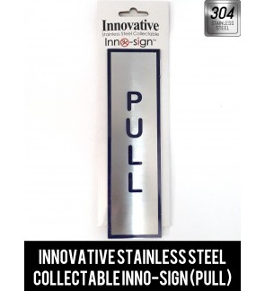 """Innovative Stainless Steel SS304 Collectable """"PULL"""" Sign Inno-Sign (Pull) For Glass Door"""
